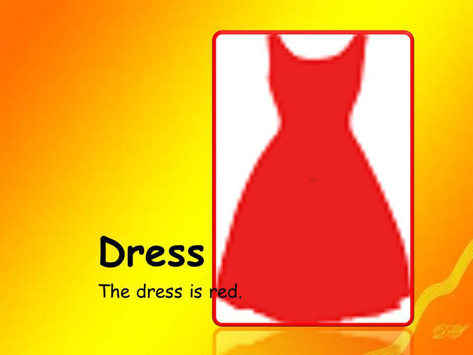 Dress The dress is red.