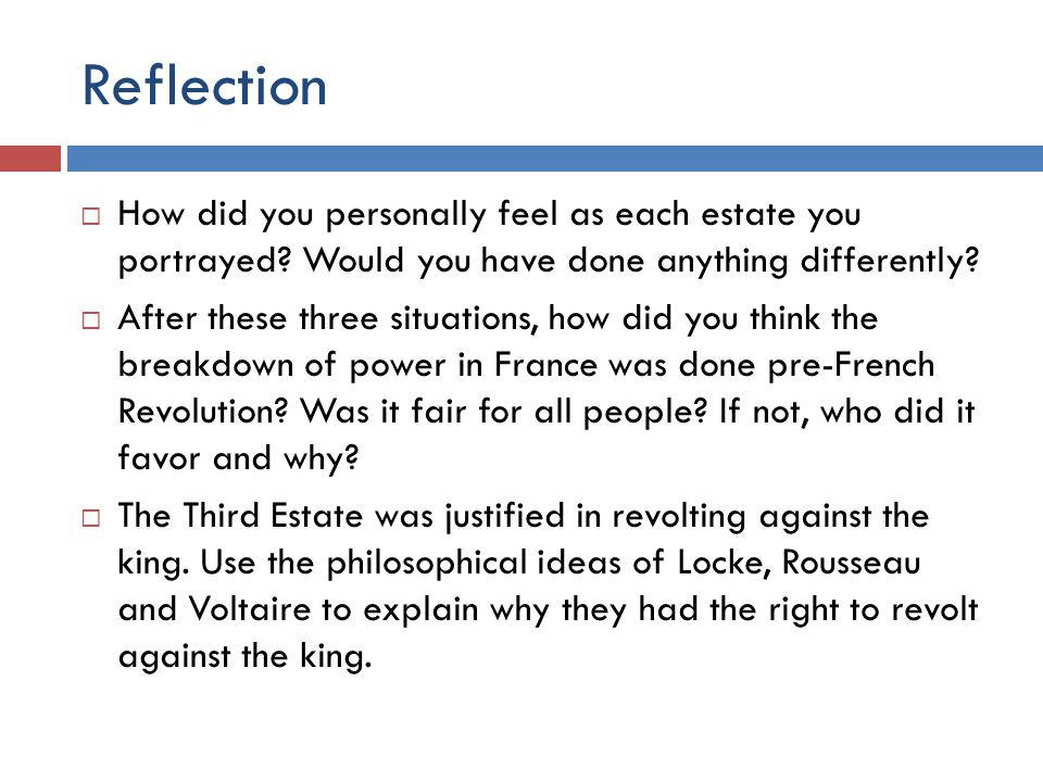 Reflection How did you personally feel as each estate you portrayed Would you have done anything differently
