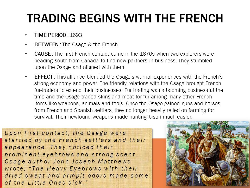 Trading begins with the French