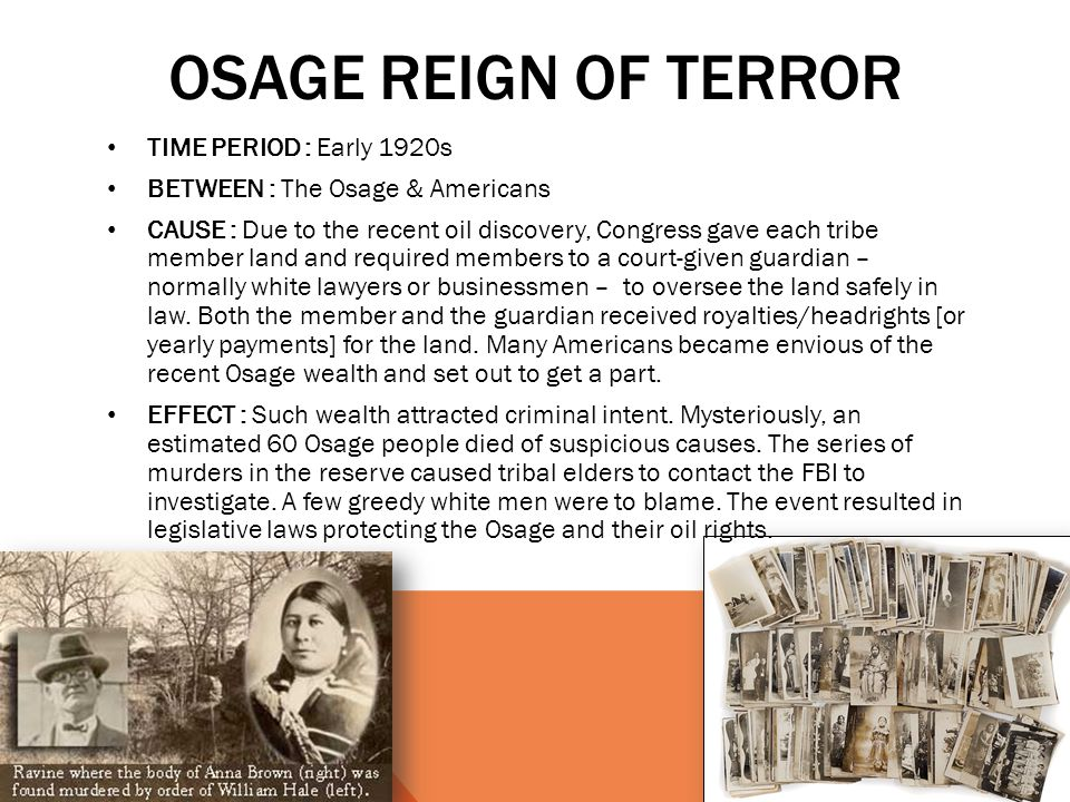 Osage reign of terror TIME PERIOD : Early 1920s