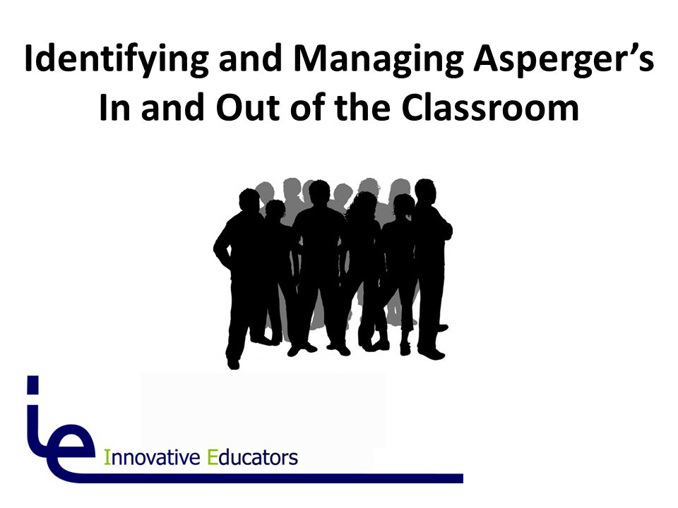 Identifying and Managing Asperger's In and Out of the Classroom