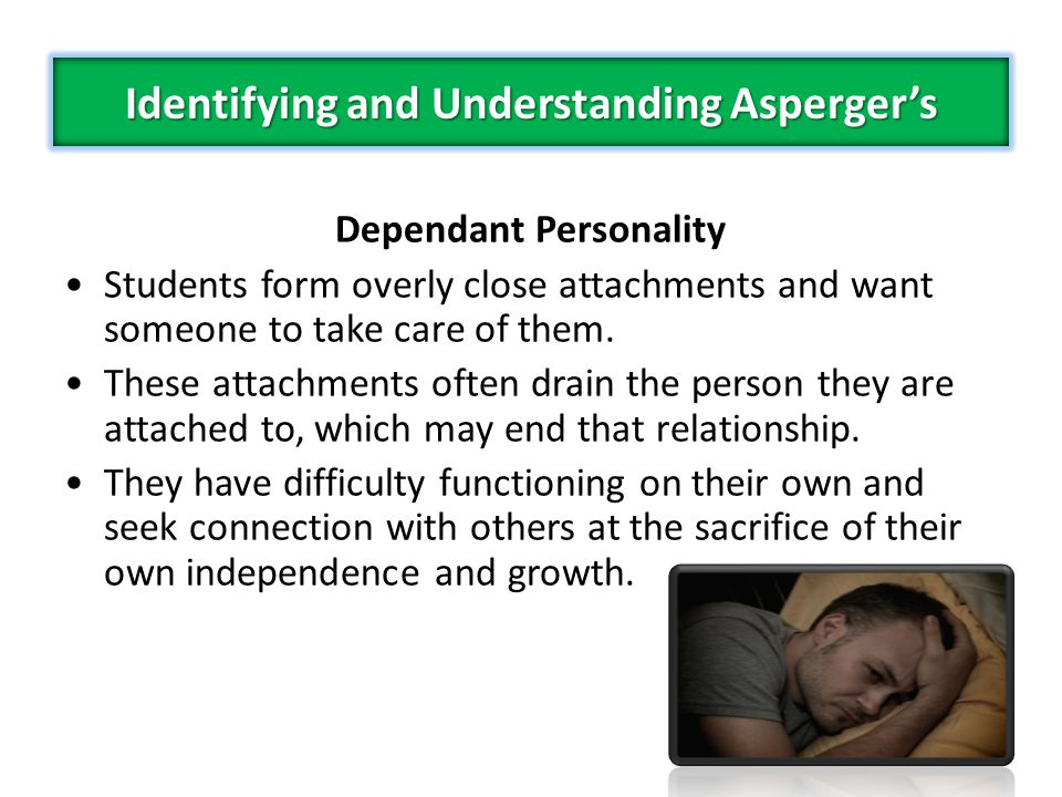 Identifying and Understanding Asperger's Dependant Personality