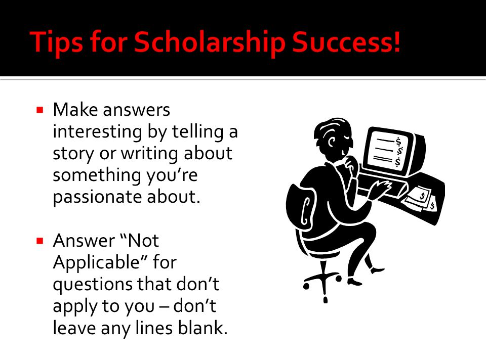 Tips for Scholarship Success!