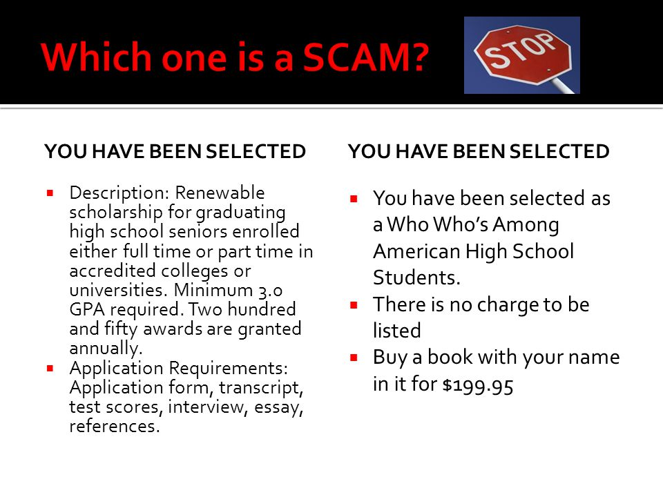 Which one is a SCAM You have been selected. You have been selected.