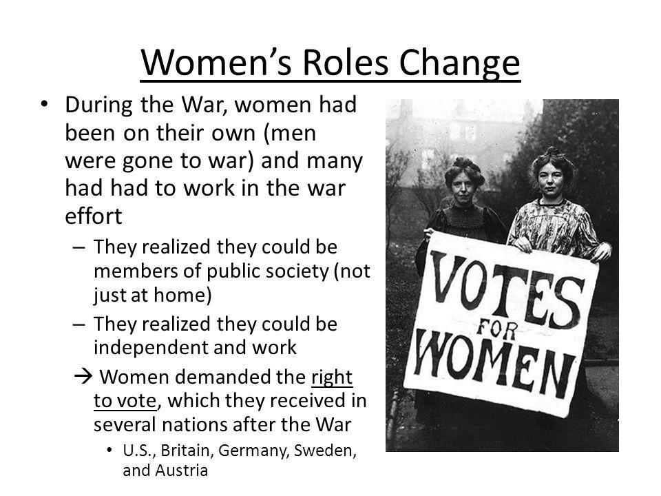 Women's Roles Change During the War, women had been on their own (men were gone to war) and many had had to work in the war effort.