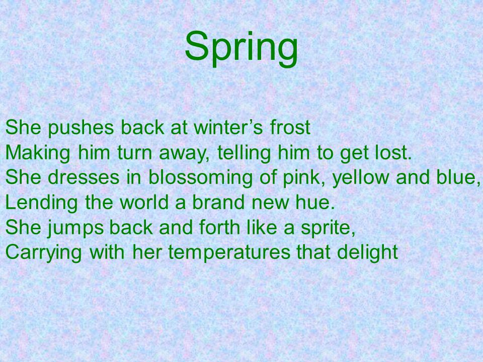 Spring She pushes back at winter's frost