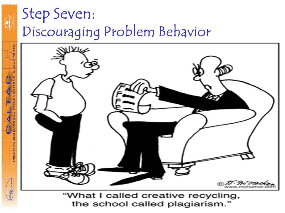 Step Seven: Discouraging Problem Behavior