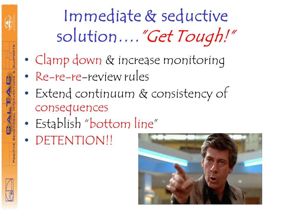 Immediate & seductive solution…. Get Tough!