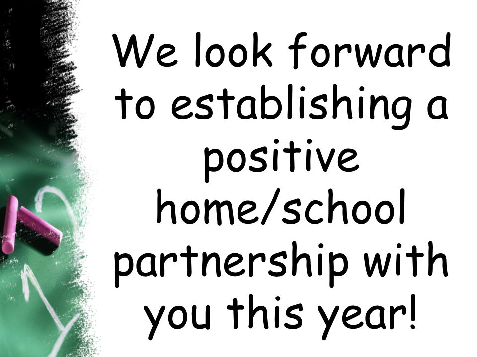 We look forward to establishing a positive home/school partnership with you this year!