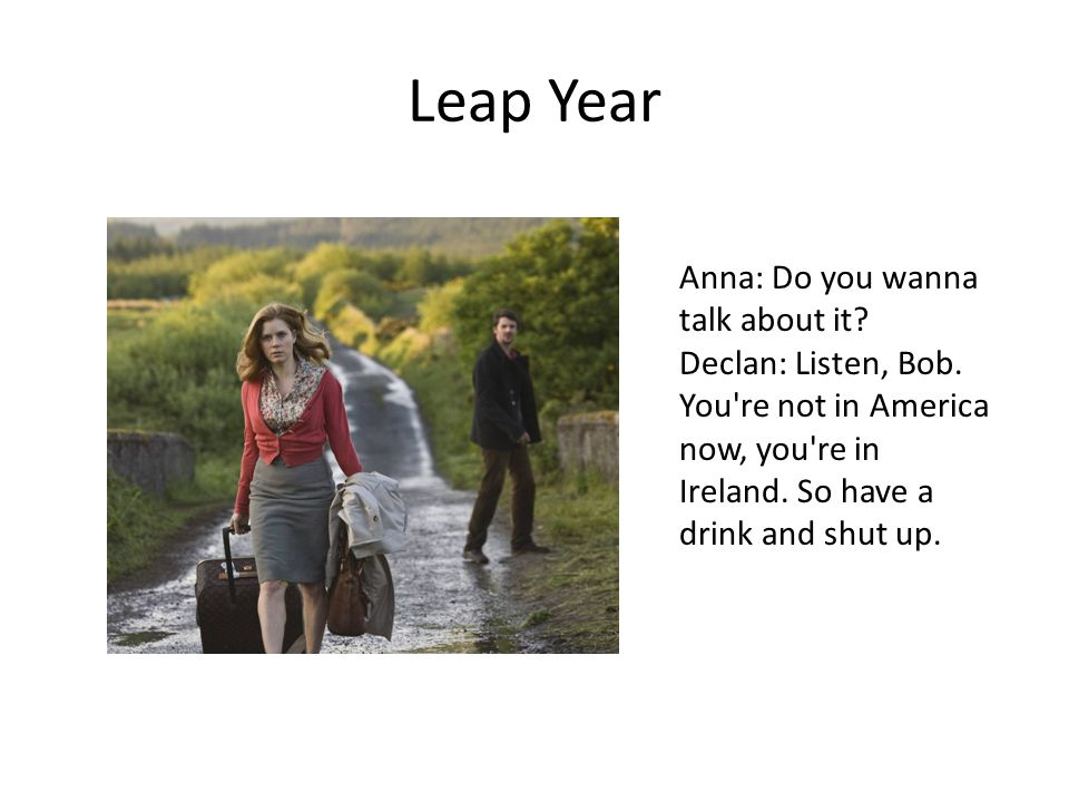 Leap Year Anna: Do you wanna talk about it