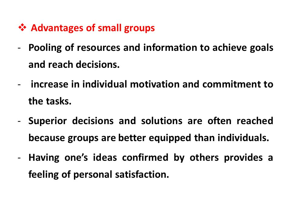 Advantages of small groups