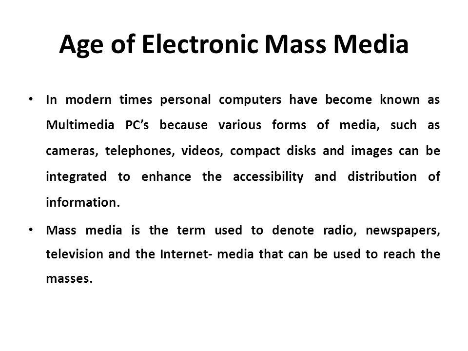 Age of Electronic Mass Media
