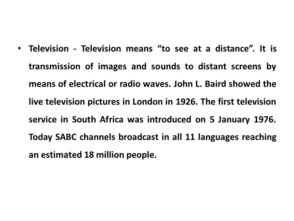 Television - Television means to see at a distance