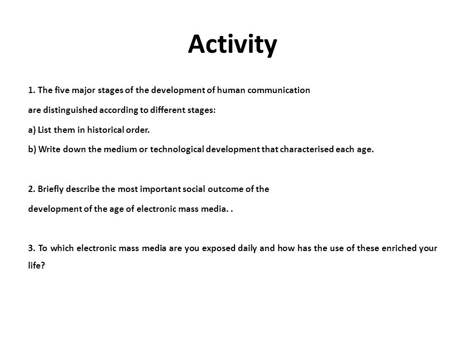 Activity 1. The five major stages of the development of human communication. are distinguished according to different stages: