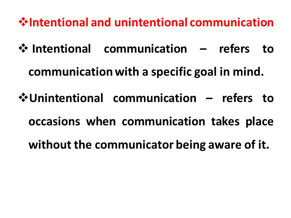 Intentional and unintentional communication