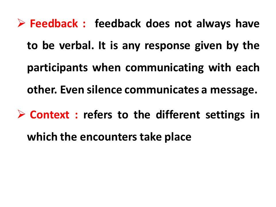 Feedback : feedback does not always have to be verbal