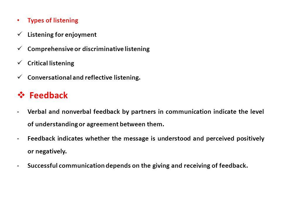 Feedback Types of listening Listening for enjoyment