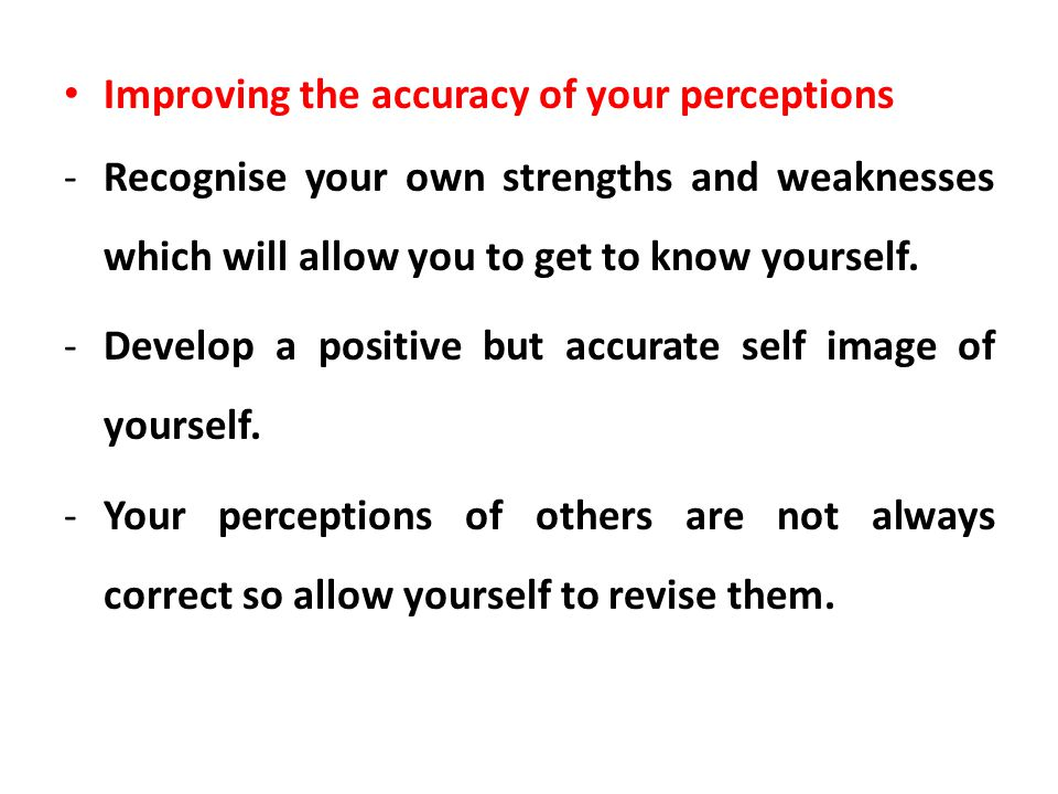 Improving the accuracy of your perceptions