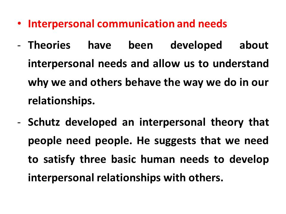 Interpersonal communication and needs