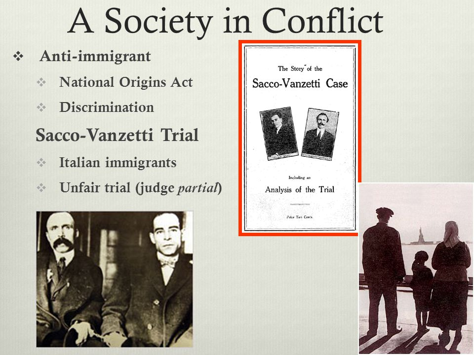 A Society in Conflict Sacco-Vanzetti Trial Anti-immigrant