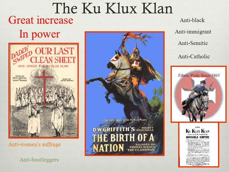 The Ku Klux Klan In power Great increase Anti-black Anti-immigrant