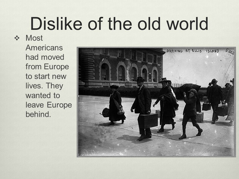 Dislike of the old world