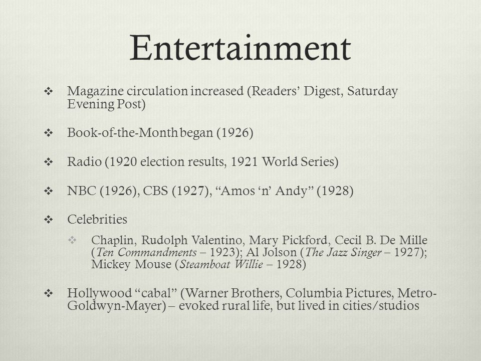 Entertainment Magazine circulation increased (Readers' Digest, Saturday Evening Post) Book-of-the-Month began (1926)