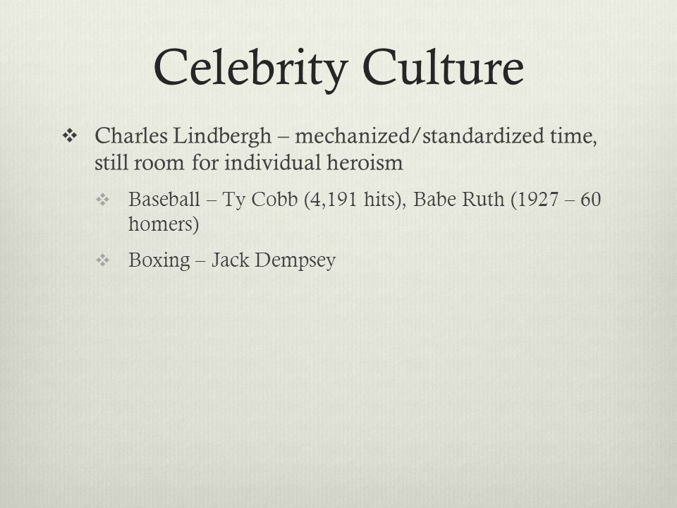 Celebrity Culture Charles Lindbergh – mechanized/standardized time, still room for individual heroism.