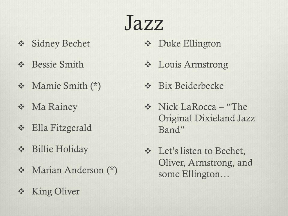 Jazz Sidney Bechet Duke Ellington Bessie Smith Louis Armstrong