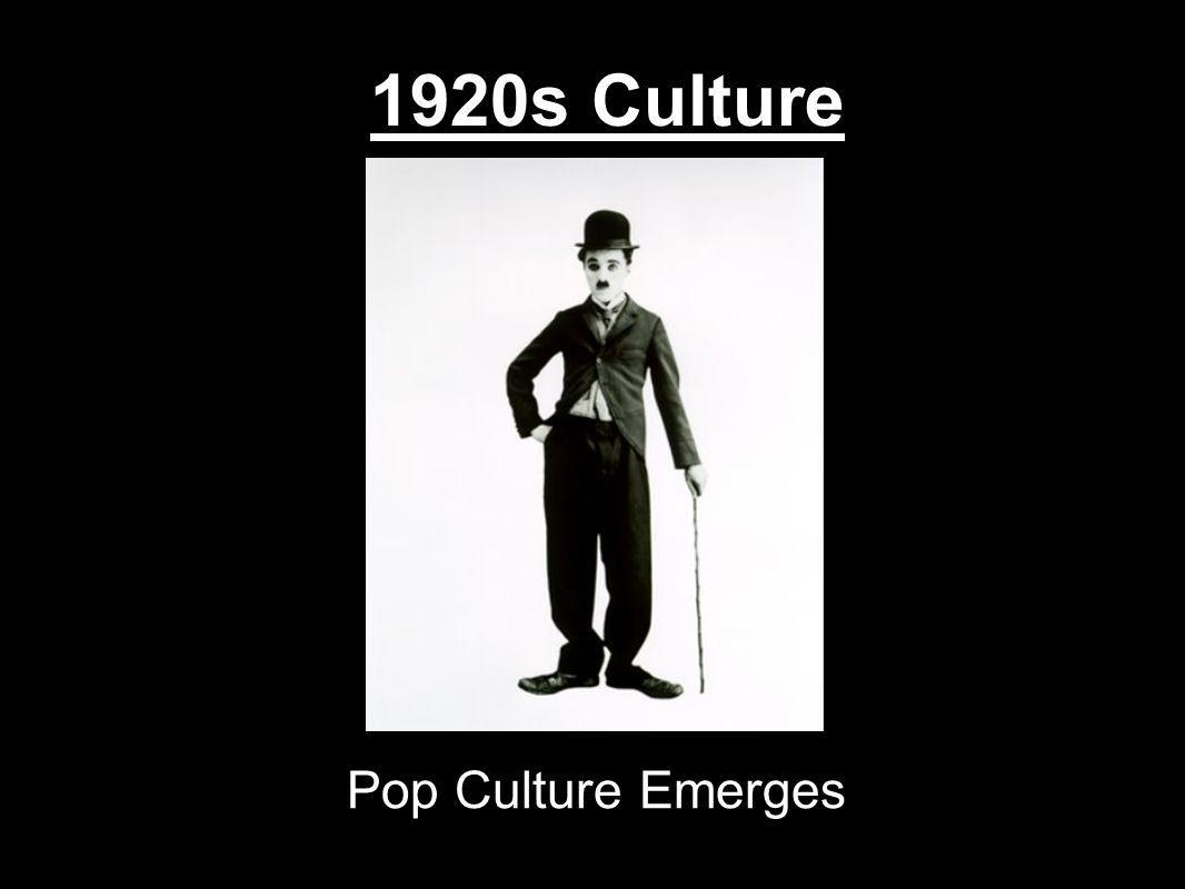 1920s Culture Pop Culture Emerges