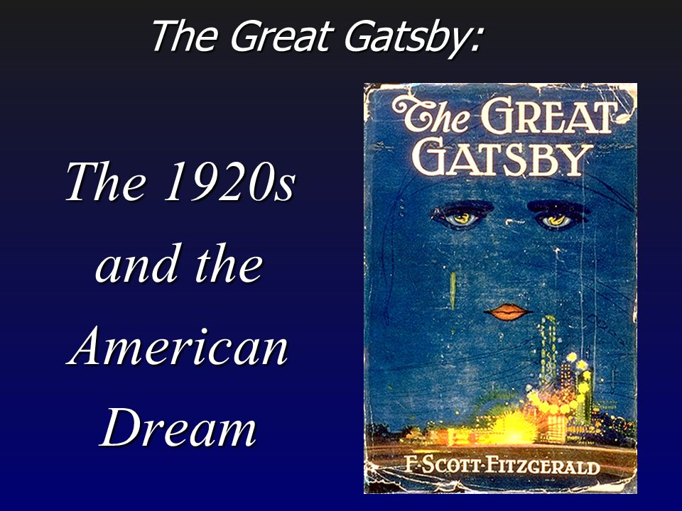 american dream and the great gatsby While those of us who write about film like to believe otherwise, most movies don't have a lot to say about social or cultural momentsit's partly, as you'll often hear, because films are the.