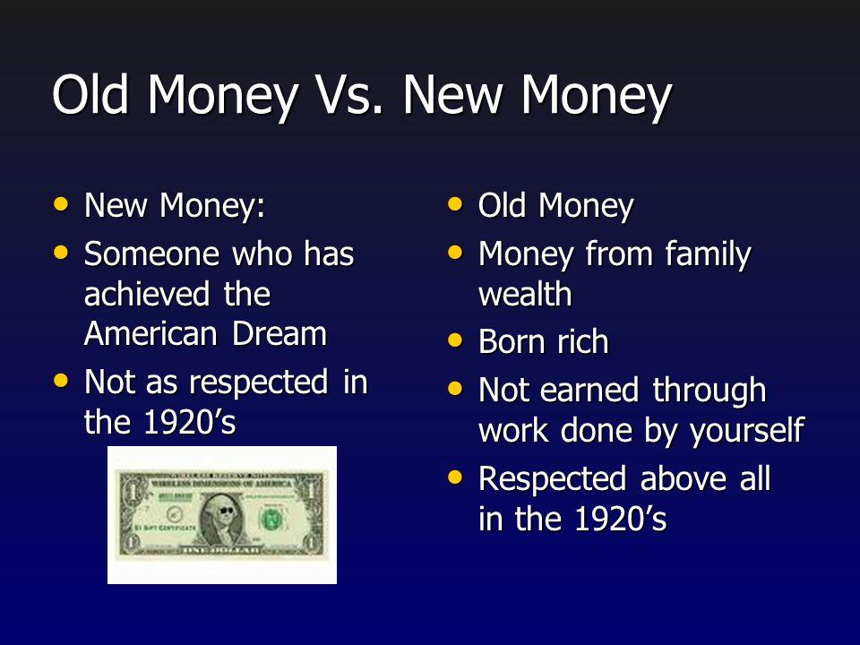 Old Money Vs. New Money New Money: