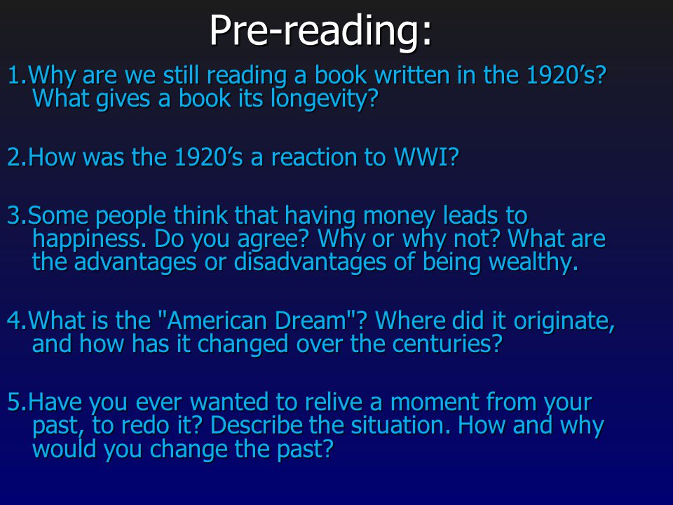 Pre-reading: 1.Why are we still reading a book written in the 1920's What gives a book its longevity