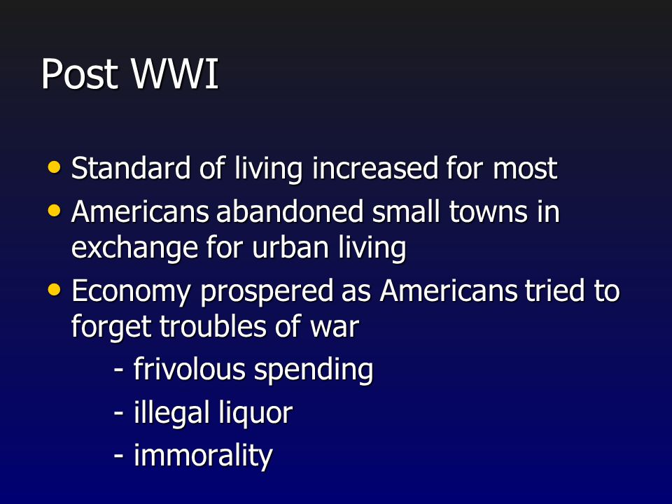 Post WWI Standard of living increased for most
