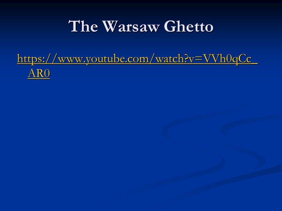 The Warsaw Ghetto https://www.youtube.com/watch v=VVh0qCc_AR0