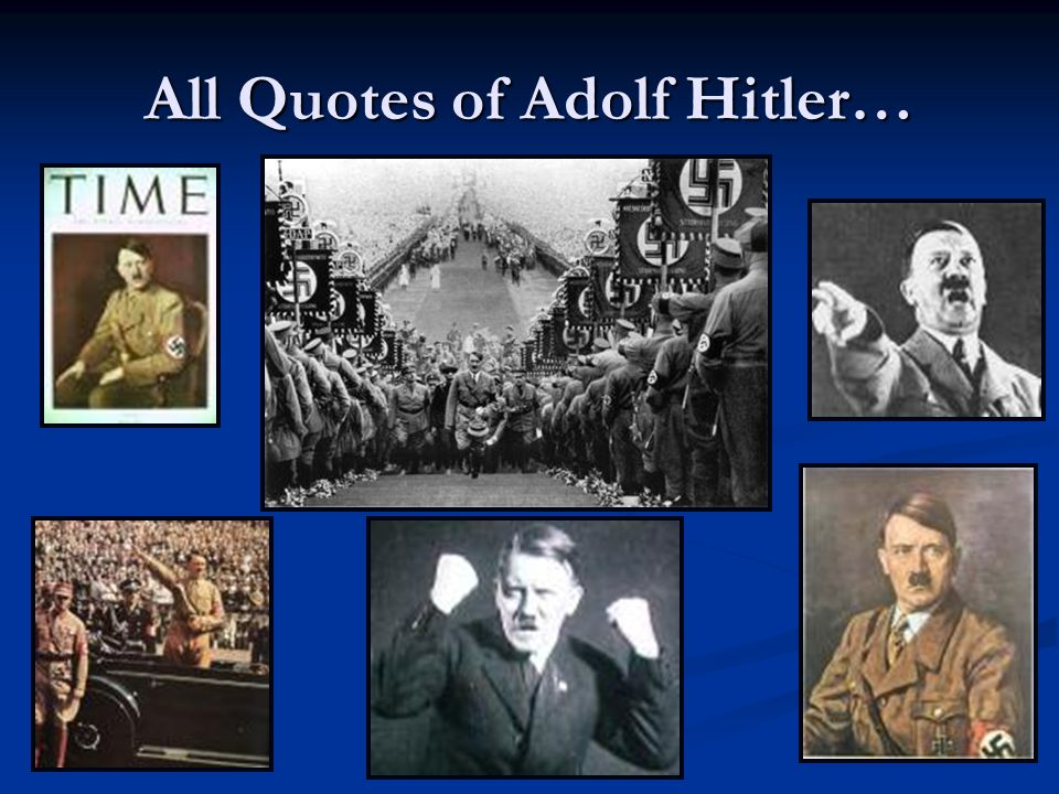 All Quotes of Adolf Hitler…