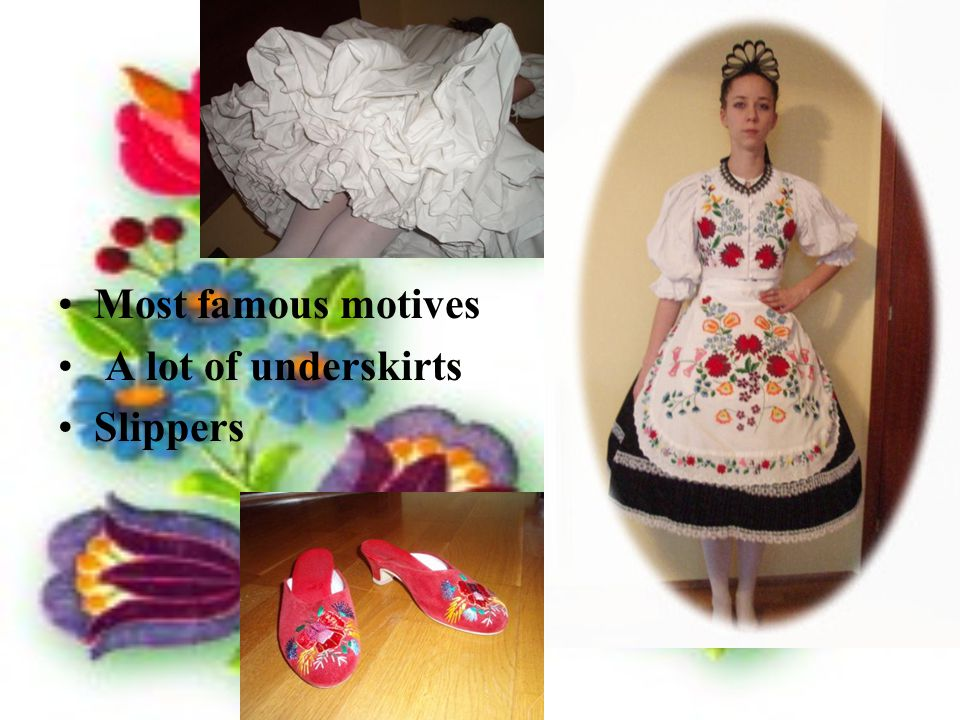 Most famous motives A lot of underskirts Slippers