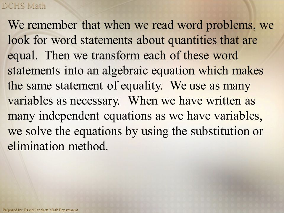 We remember that when we read word problems, we look for word statements about quantities that are equal.