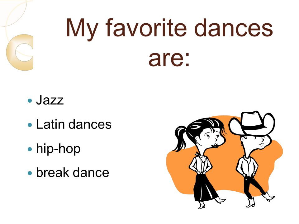 My favorite dances are: