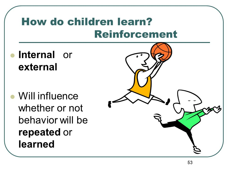 How do children learn Reinforcement