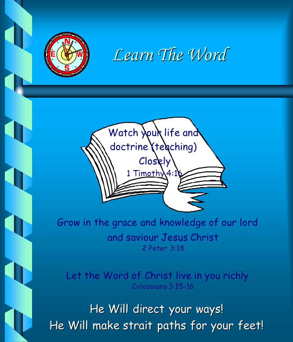 Learn The Word He Will direct your ways!