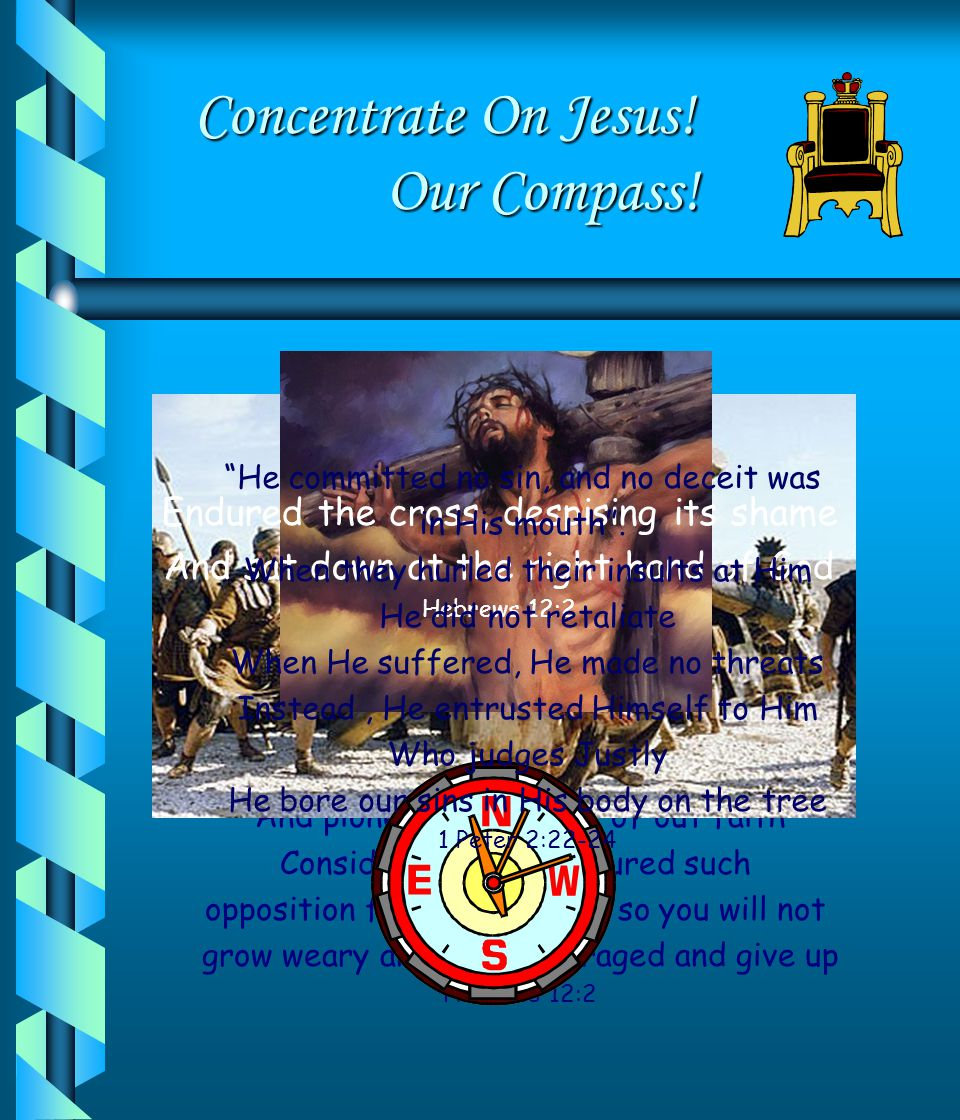 Concentrate On Jesus! Our Compass!