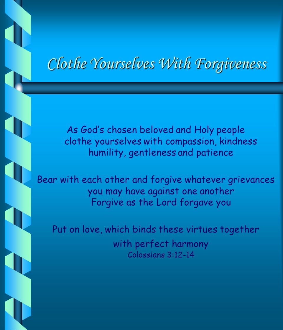 Clothe Yourselves With Forgiveness