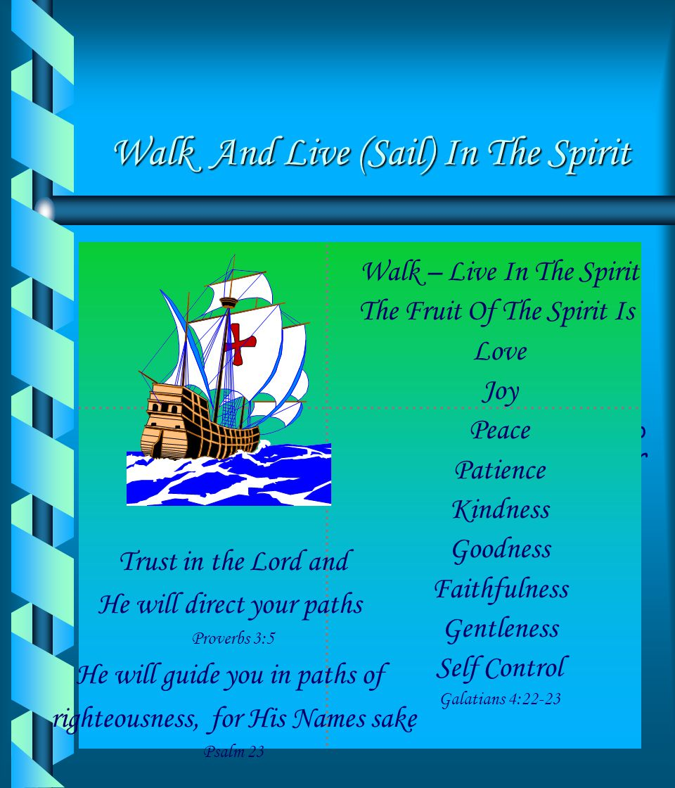 Walk And Live (Sail) In The Spirit