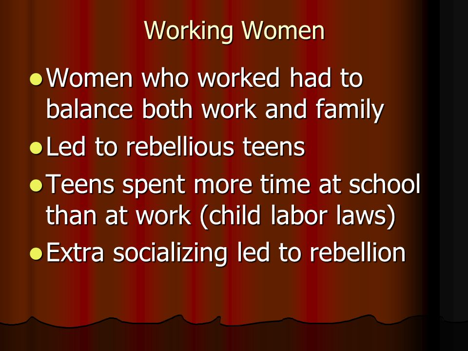 Women who worked had to balance both work and family