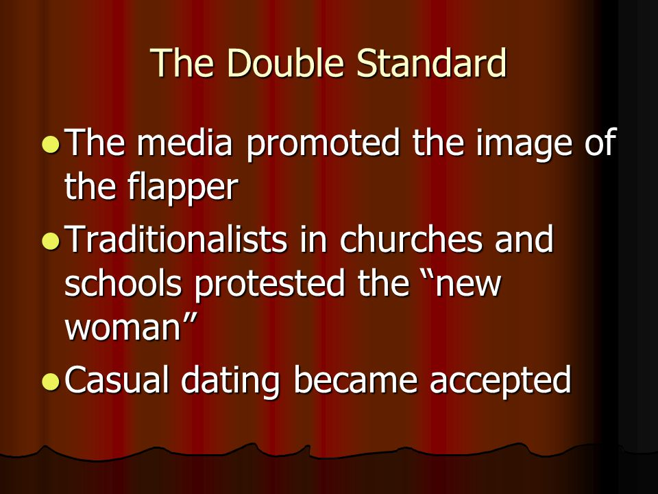 The Double Standard The media promoted the image of the flapper