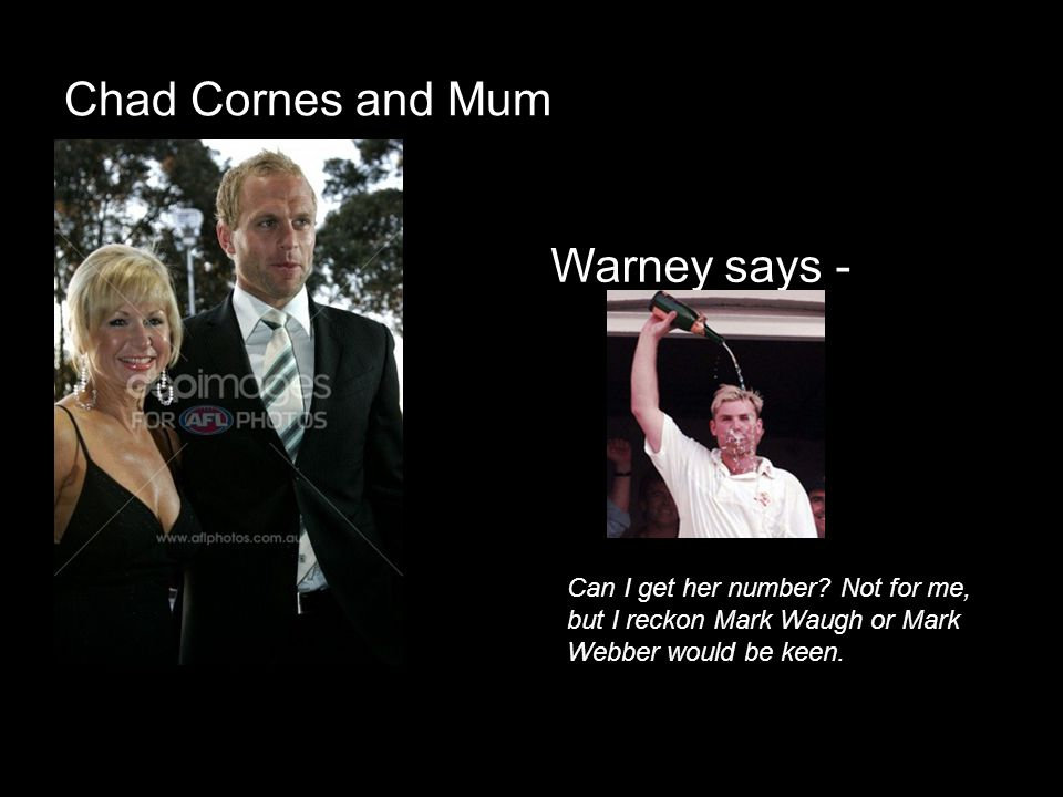 Chad Cornes and Mum Warney says -