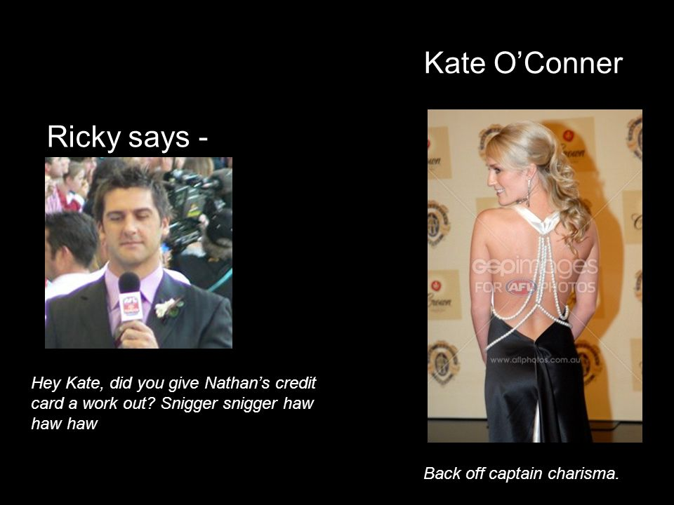 Kate O'Conner Ricky says -
