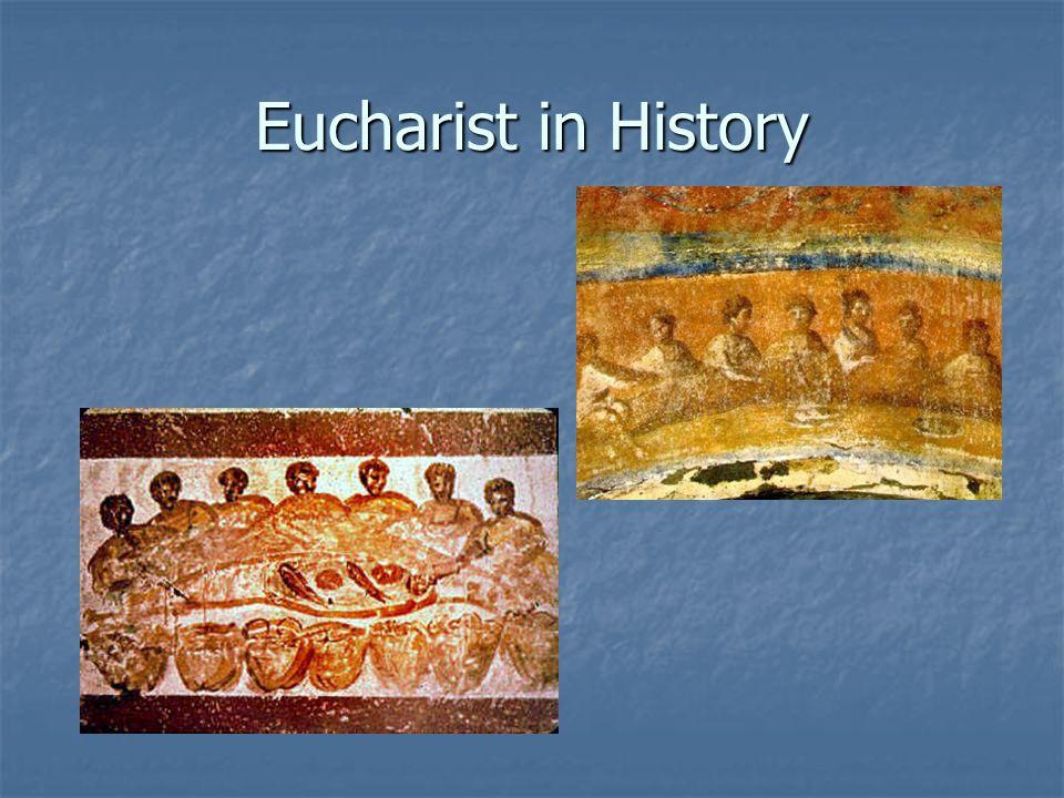 Eucharist in History