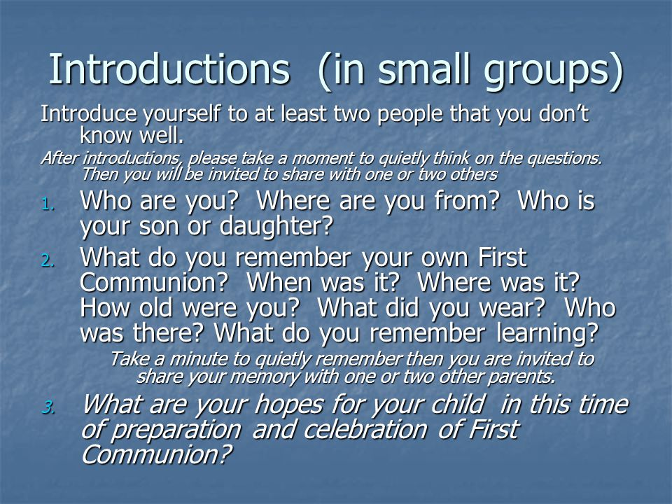 Introductions (in small groups) .